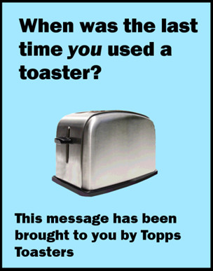 When was the last time you used a toaster?