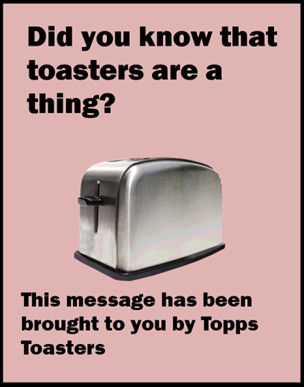 Over 4000 toasters go unused every day.