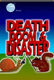 Death Doom and Disaster
